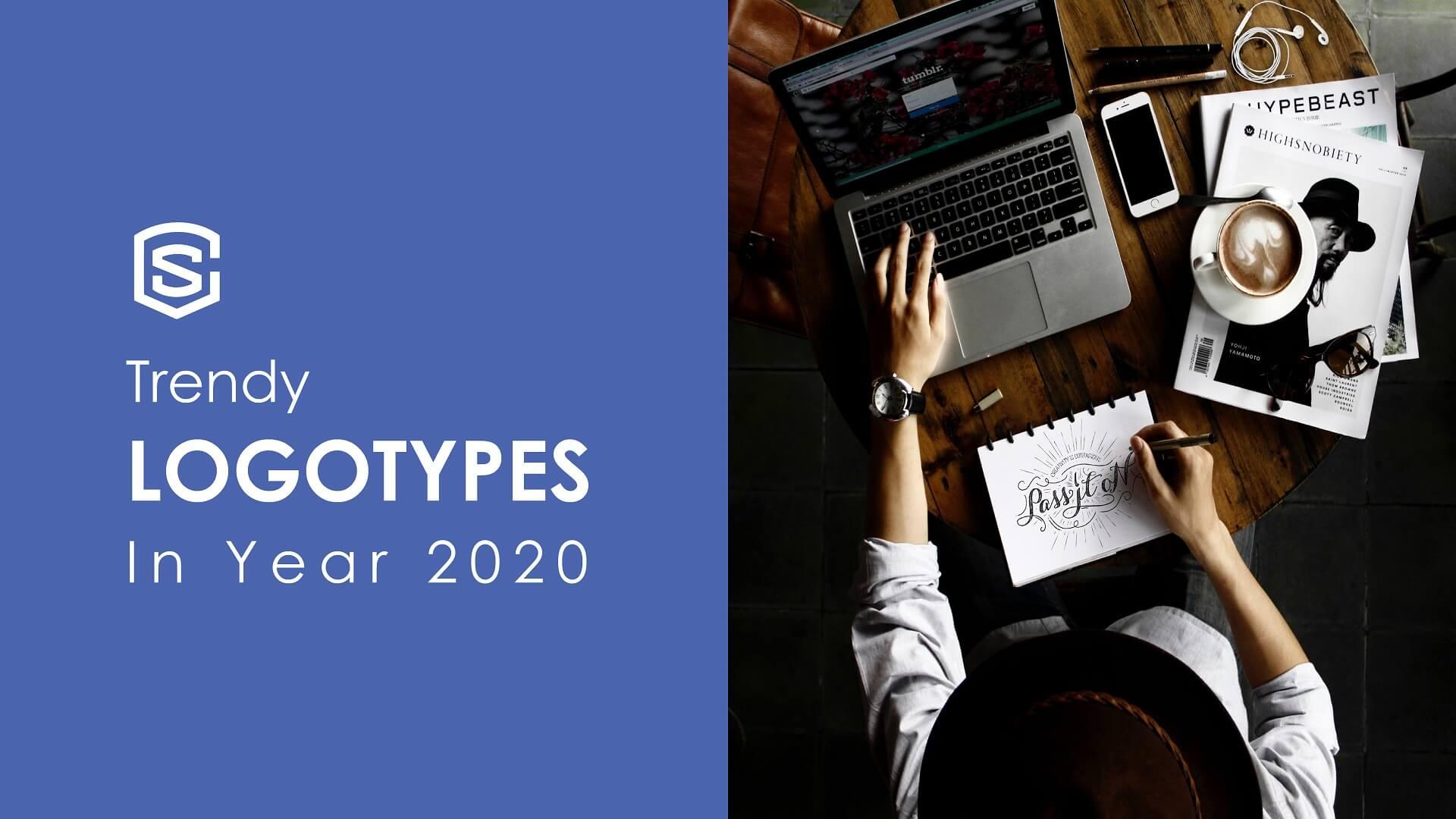 LOGOTYPE, Trendy LOGOTYPES In Year 2020