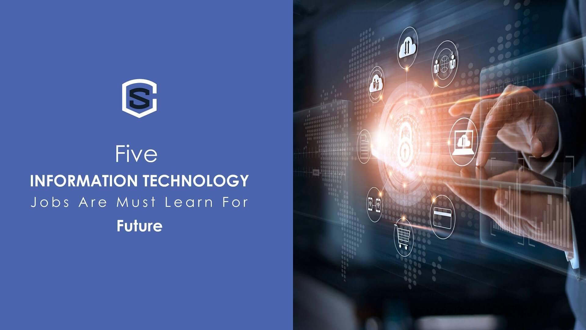 Five Information Technology Jobs